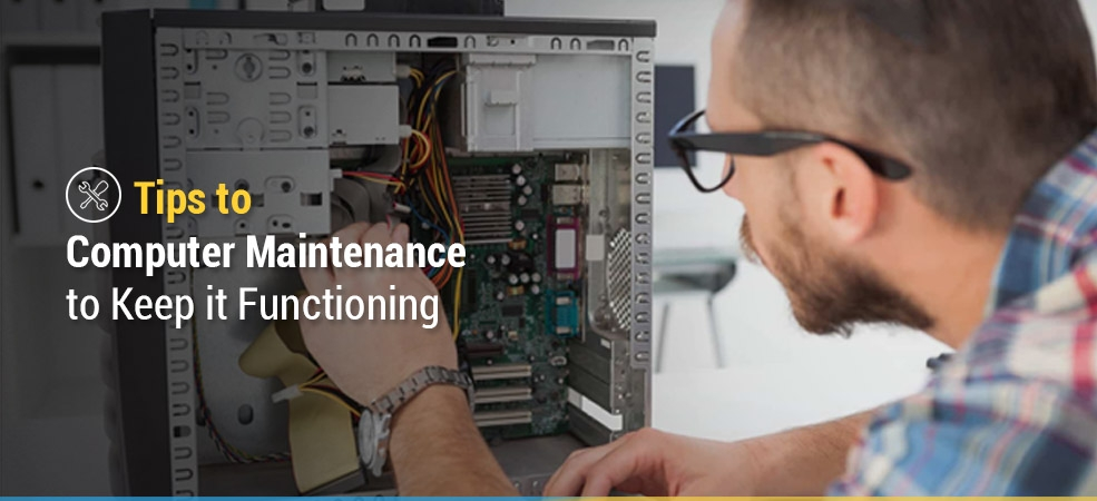 Tips to Computer Maintenance to Keep it Functioning