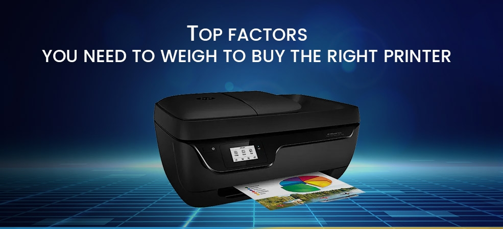 """""""Top Factors You Need to Weigh to Buy the Right Printer  """""""