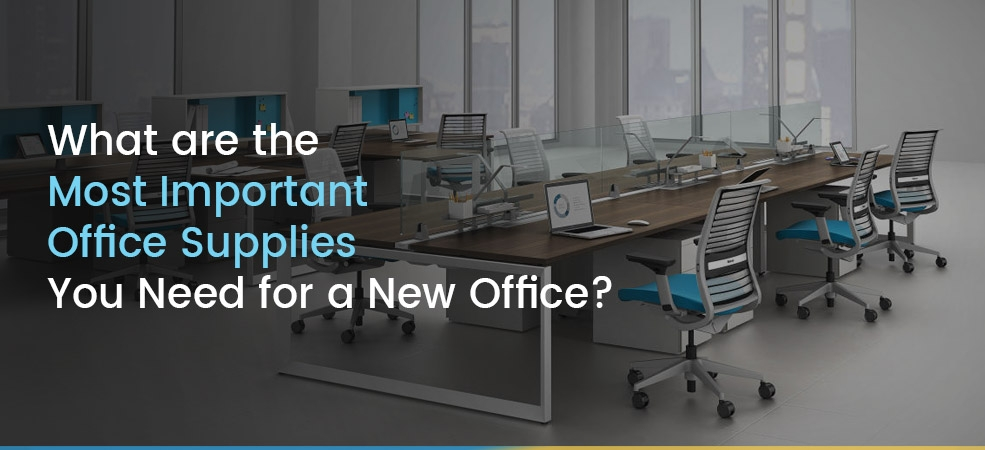 What are the Most Important Office Supplies you Need for a New Office?