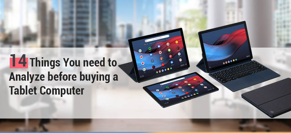 14 Things You need to Analyze before buying a Tablet Computer