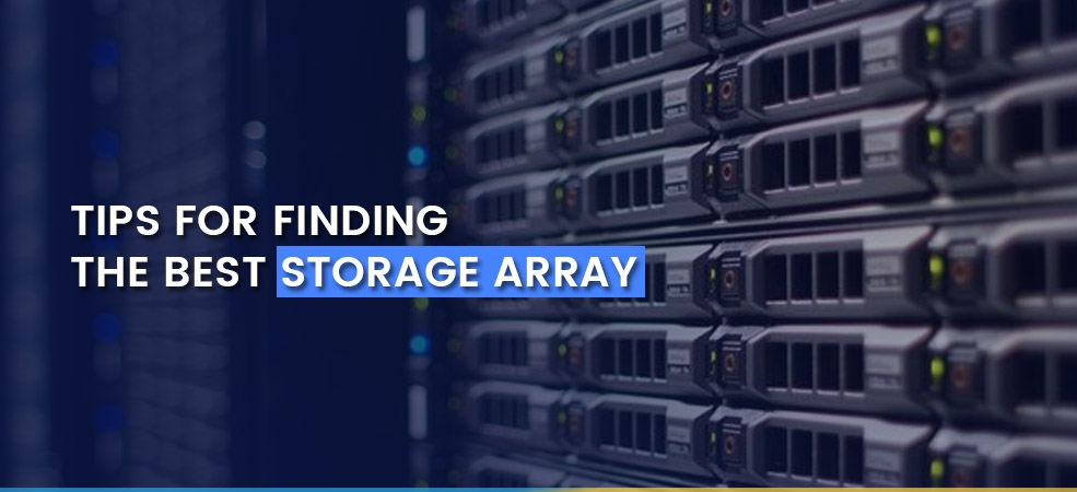 Tips for finding the best Storage Array