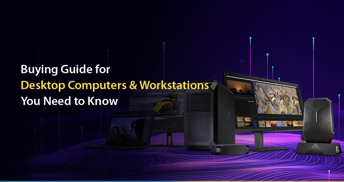 Exquisite Buying guide for Desktop Computers & Workstations you Need to Know