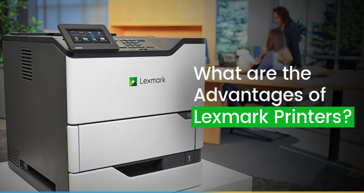 What are the Advantages of Lexmark Printers?