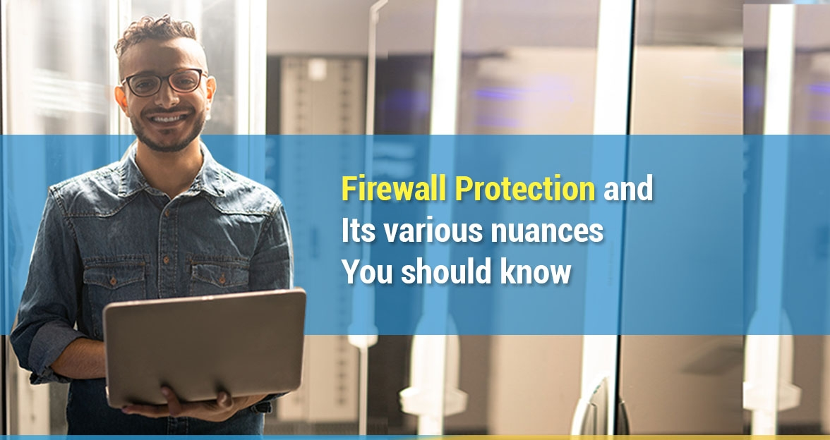 Firewall Protection and its various nuances you should know