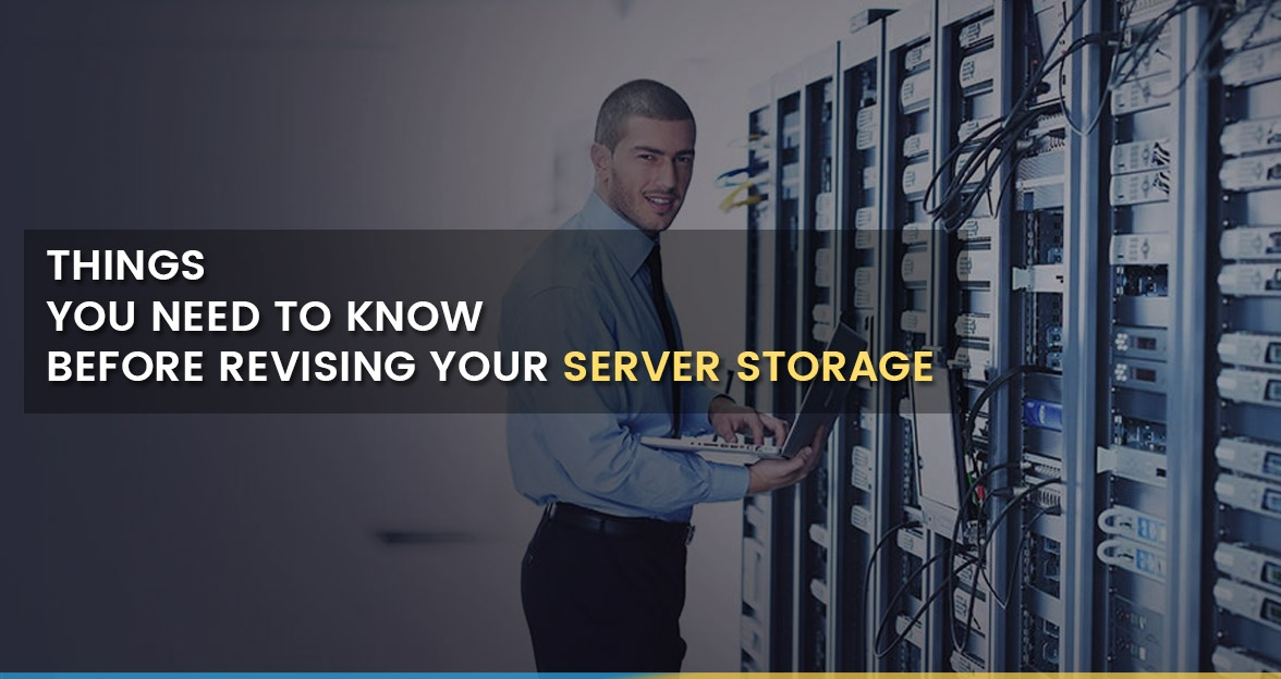 Things you need to know before Revising Your Server Storage