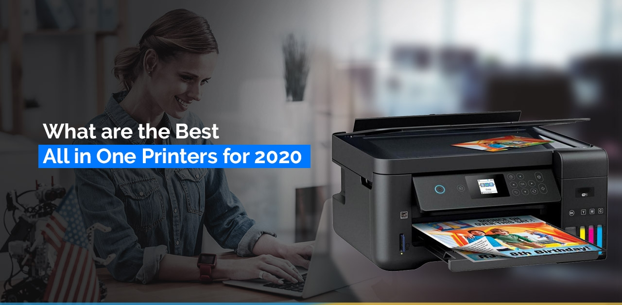 What is the Best all in One Printers for 2020?