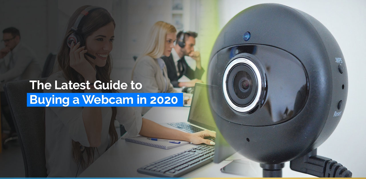 The Latest Guide to Buying a Webcam in 2020