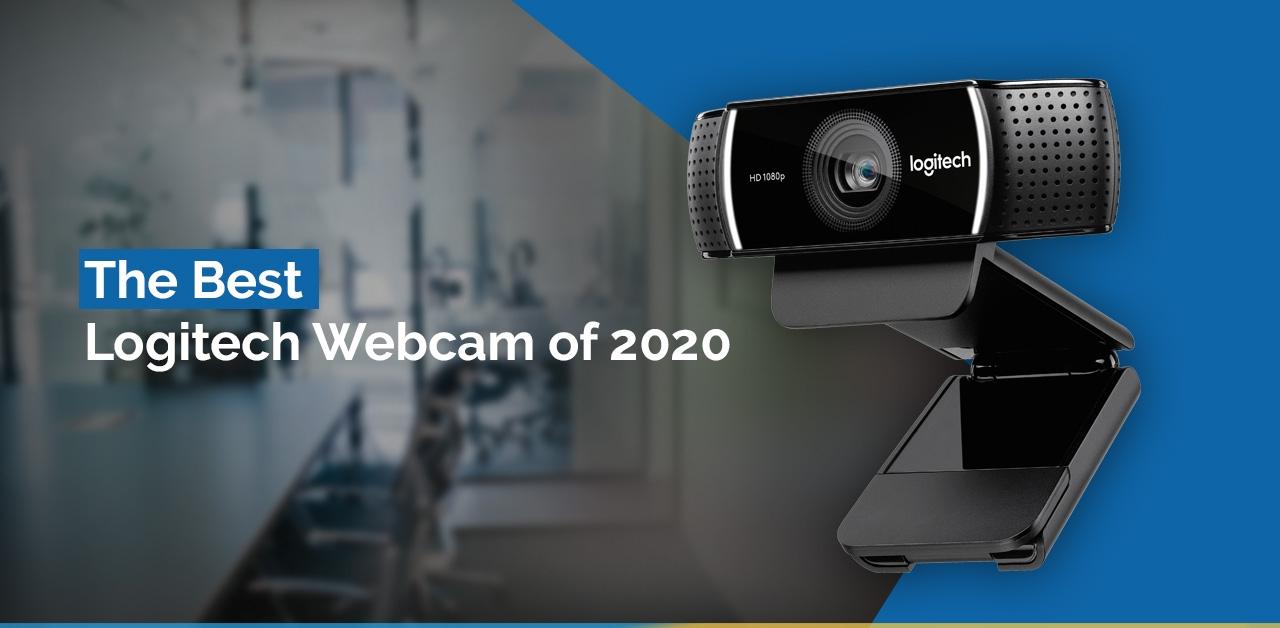The Best Logitech Webcam of 2020