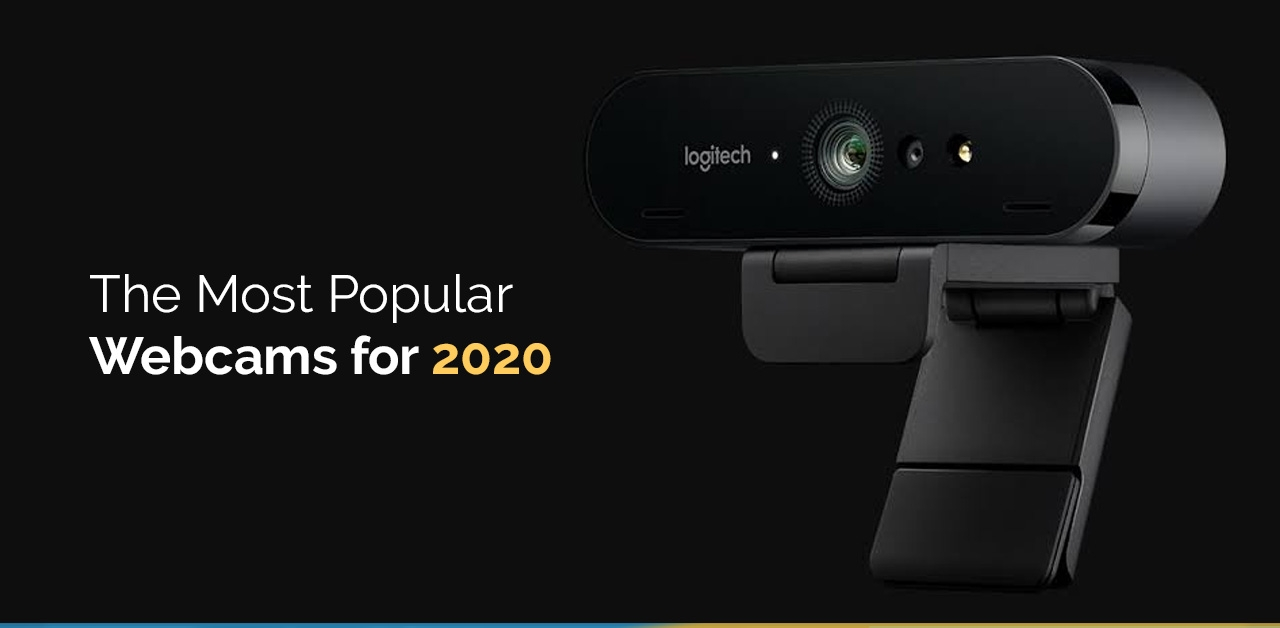 The Most Popular Webcams for 2020