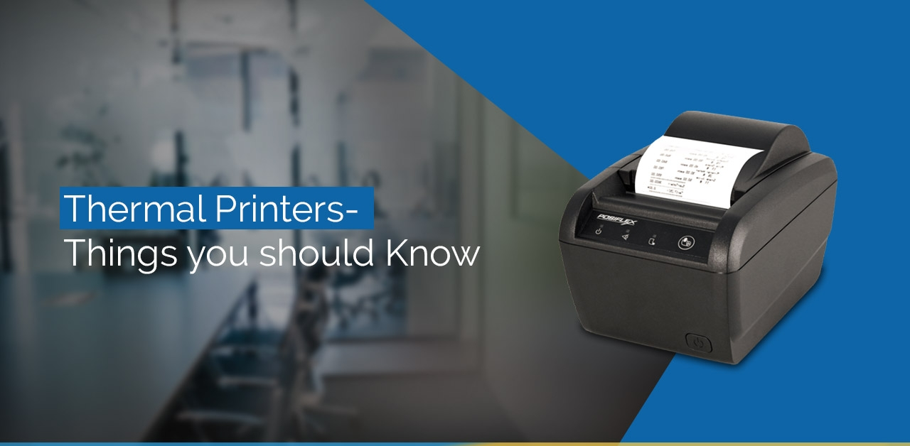 Thermal Printers - Things you should Know